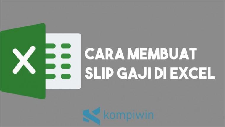Cara Membuat Slip Gaji di Excel