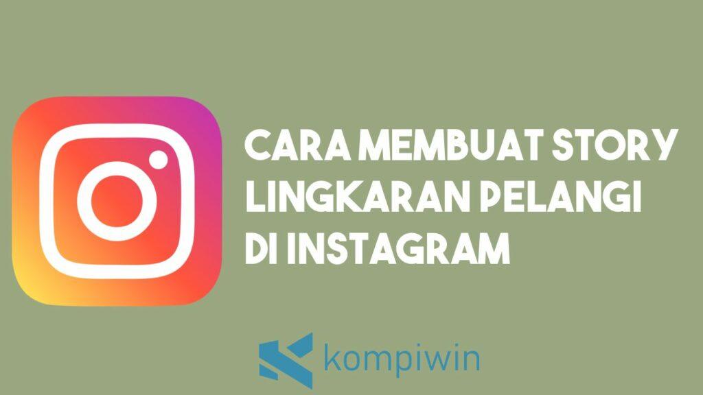 Cara Membuat Story 🌈 Lingkaran Pelangi di Instagram 1