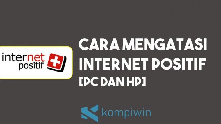 Cara Mengatasi Internet Positif di PC dan HP