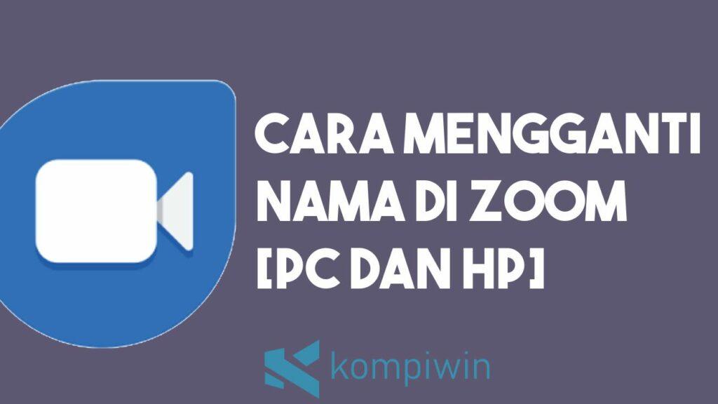 Cara Mudah Mengganti Nama di Zoom Meeting [PC dan HP] 1