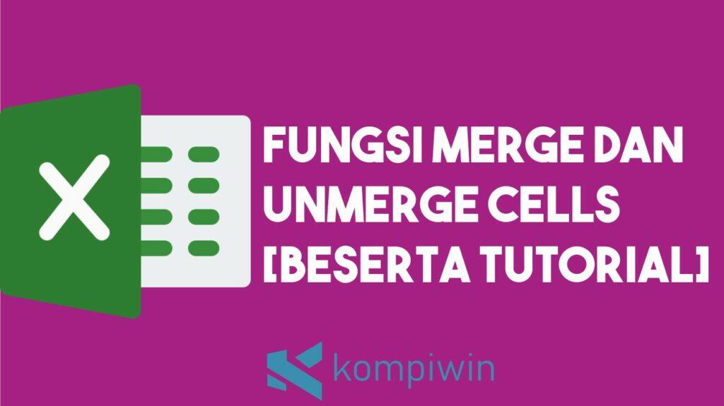 Fungsi Tombol Merge Cells Dan Unmerge Cells 9