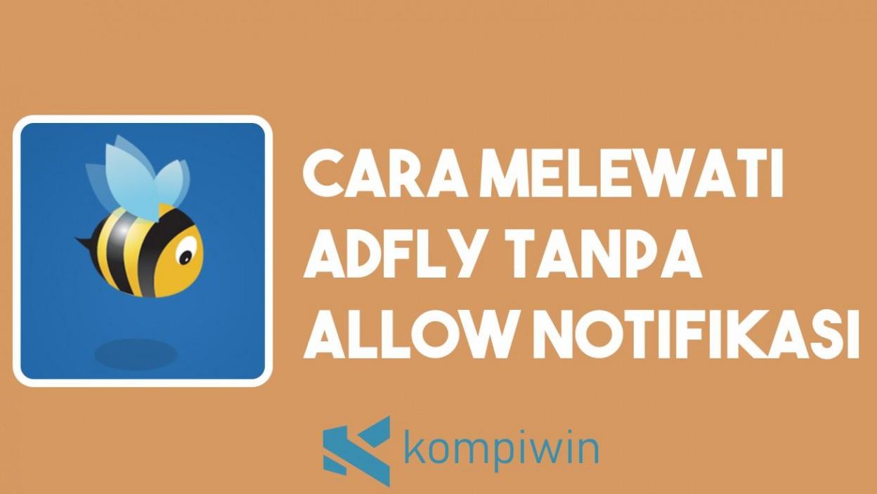 Cara Melewati AdFly Tanpa Allow Notifikasi