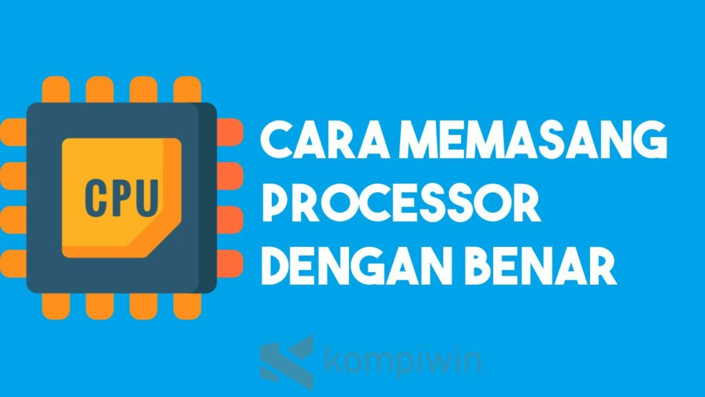 Cara Memasang Processor Komputer 1