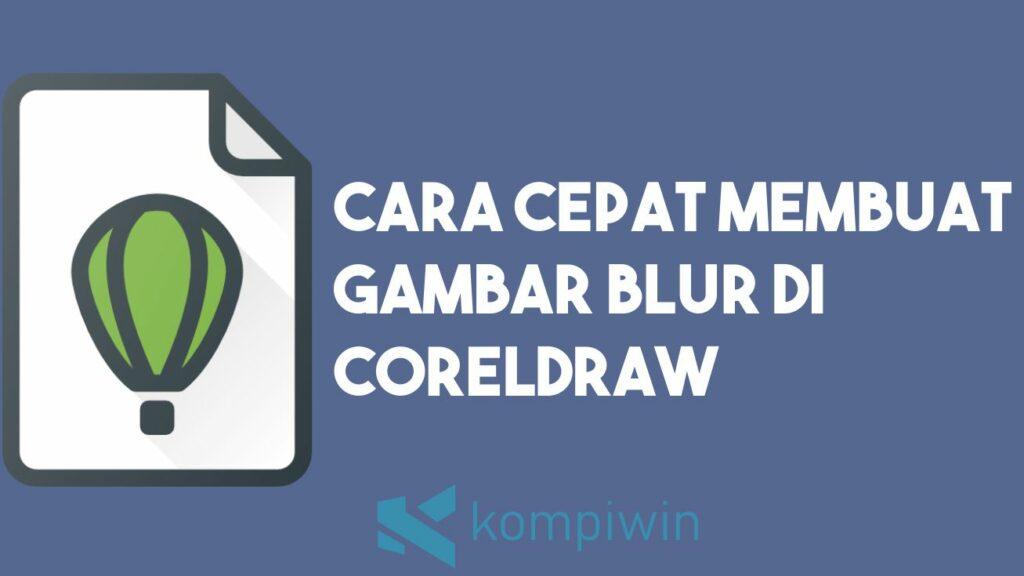 Cara Membuat Gambar Blur di CorelDraw