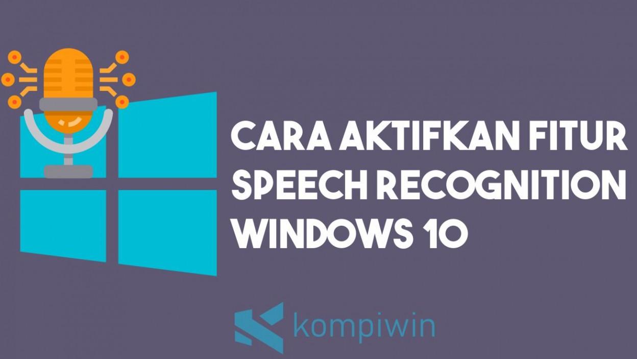 Cara Mengaktifkan Fitur Speech Recognition Windows 10