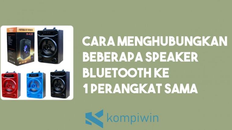 Cara Menghubungkan Beberapa Speaker Bluetooth ke 1 Perangkat yang Sama