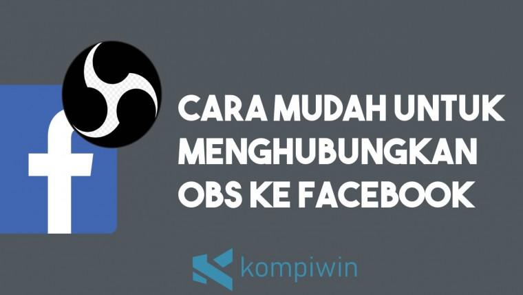 Cara Menghubungkan OBS ke Facebook