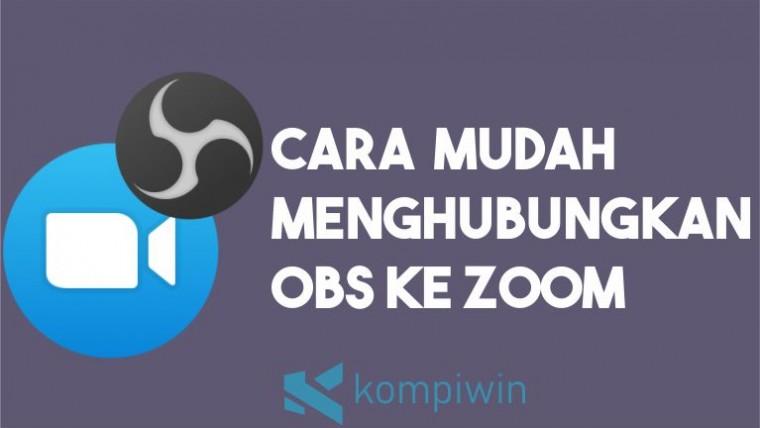 Cara Menghubungkan OBS ke Zoom