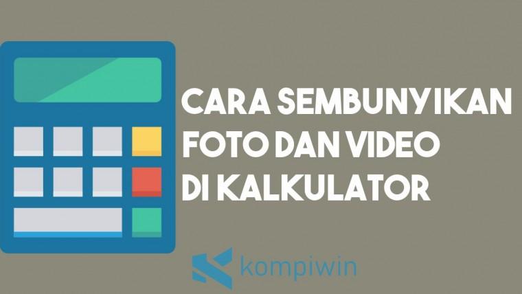 Cara Menyembunyikan Foto dan Video di Kalkulator