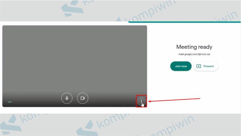 Klik Ikon Titik Tiga pada Google Meet