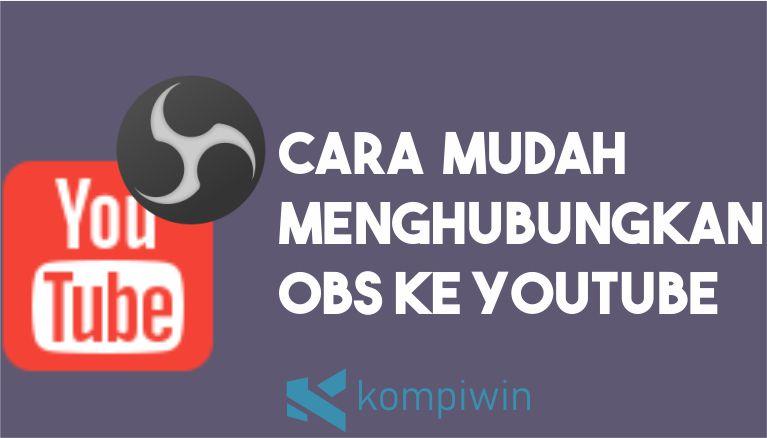 Cara Menghubungkan OBS ke Youtube