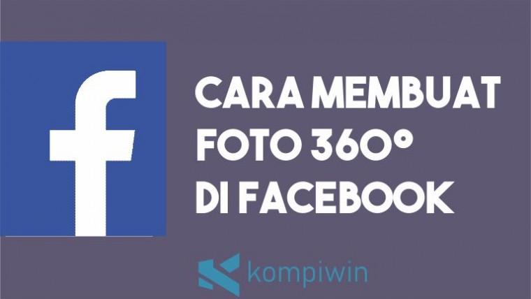 Cara Membuat Foto 360° di Facebook