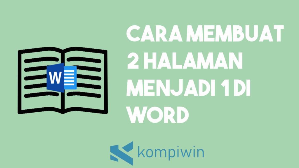Cara Membuat 2 Halaman Menjadi 1 Di Word 10