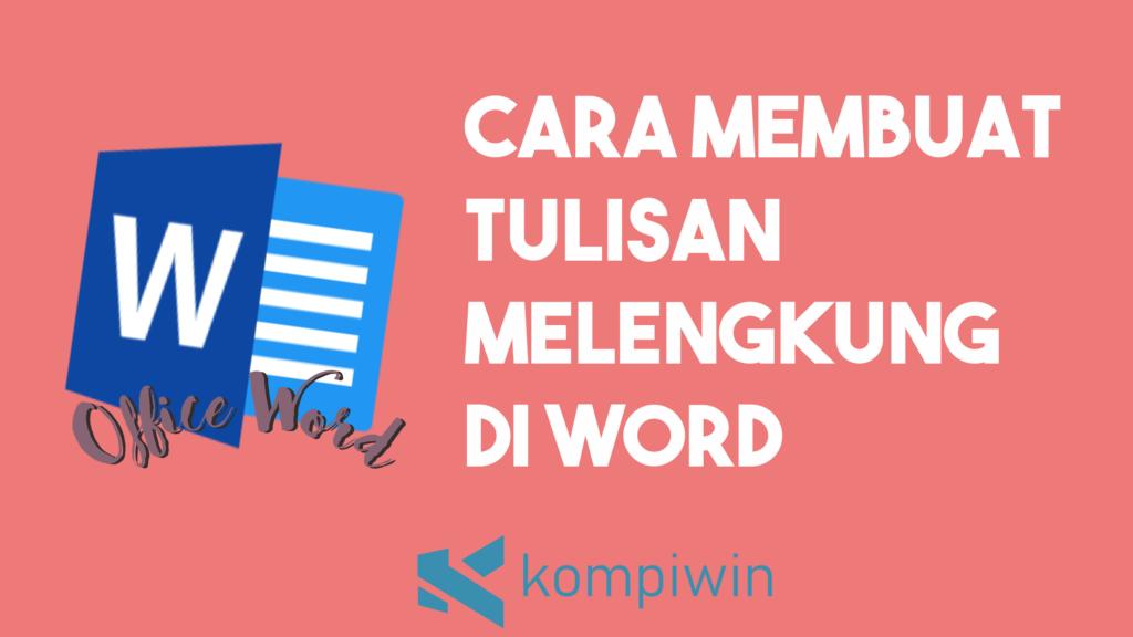Cara Membuat Tulisan Melengkung Di Word 1