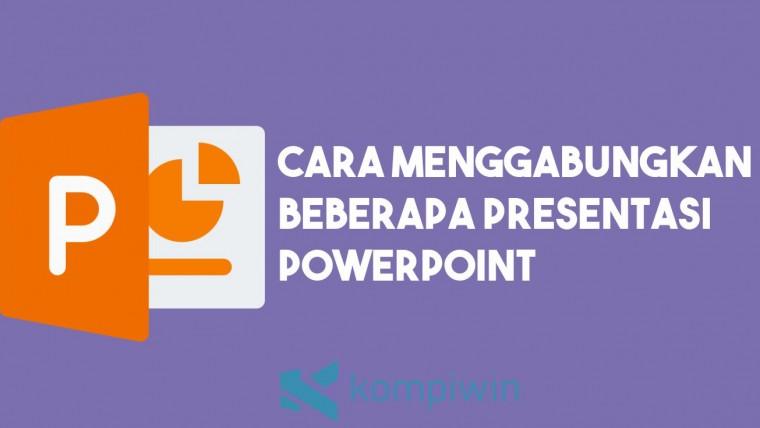 Cara Menggabungkan Beberapa Presentasi PowerPoint 6