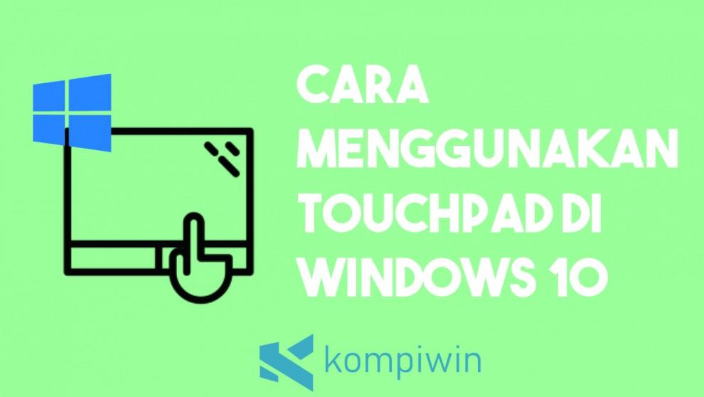 Cara Menggunakan Touchpad Di Windows 10
