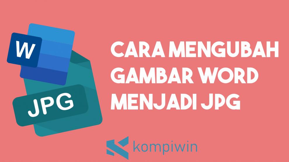 Cara Mengubah File Word Menjadi Gambar Image JPG
