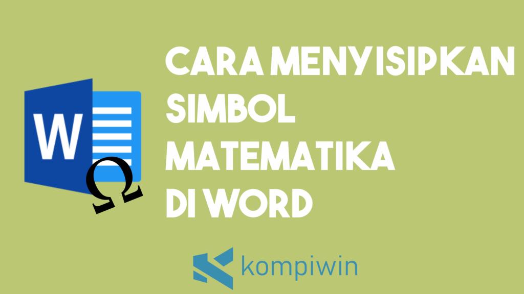 Cara Menyisipkan Simbol Matematika Di Word 7