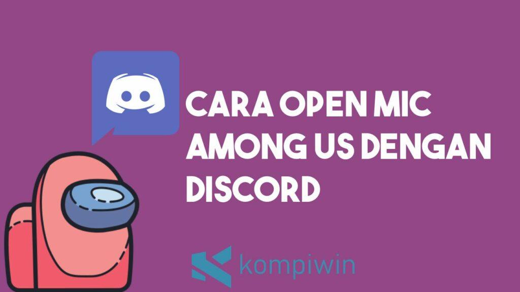Cara Open Mic Among Us di Discord