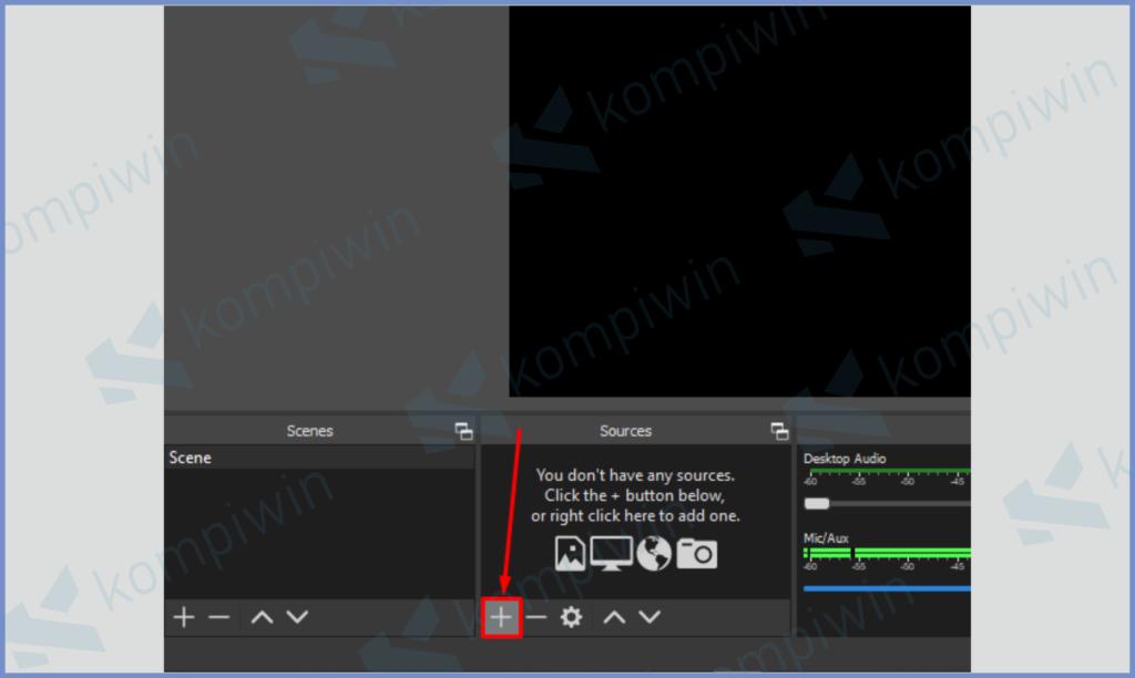 Buka OBS Lalu Tambah Source Dengan Menekan Icon Plus