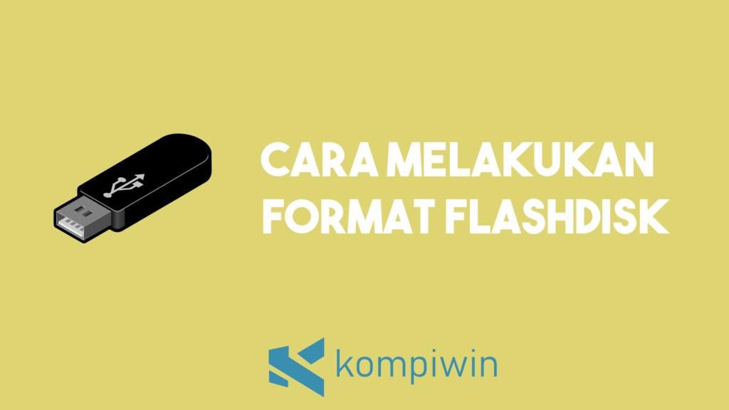 Cara Format Flashdisk 5