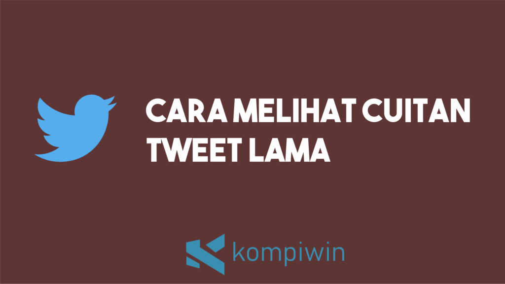 Cara Melihat Tweet Lama 1