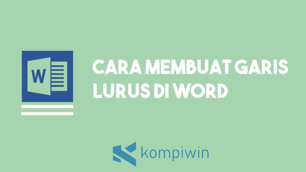 Cara Membuat Garis Lurus Di Word 5