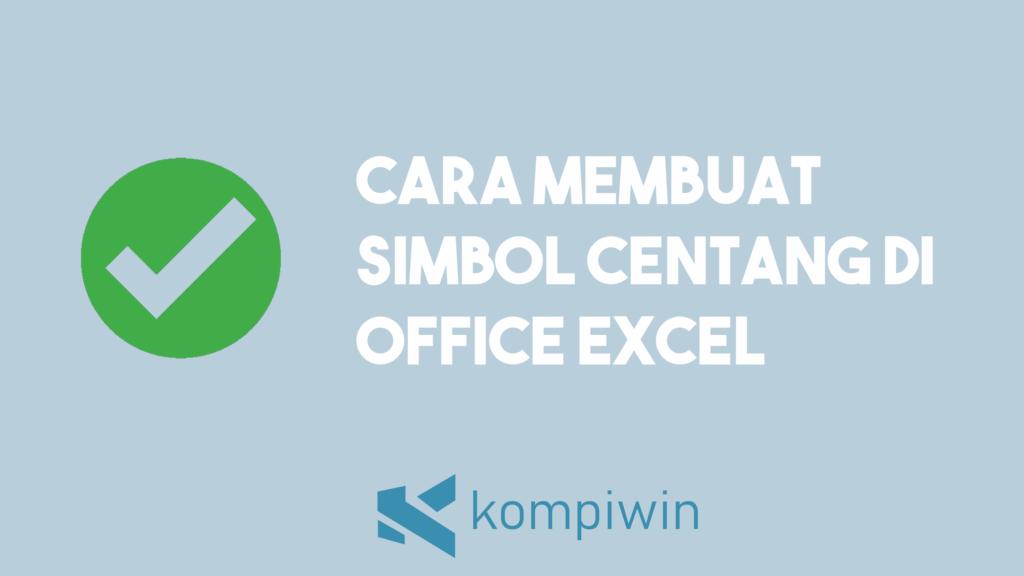 Cara Membuat Simbol Centang Di Excel 1