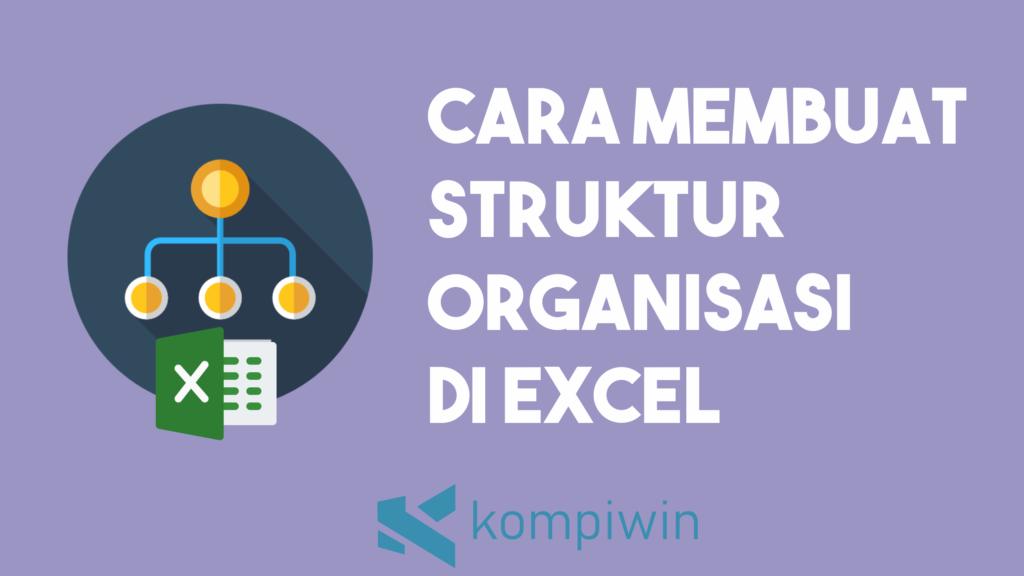 Cara Membuat Struktur Organisasi Di Excel 1