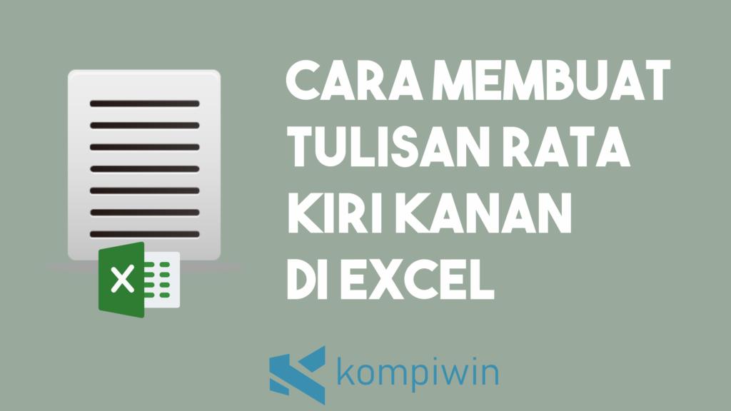 Cara Membuat Tulisan Rata Kiri Kanan Di Excel 1