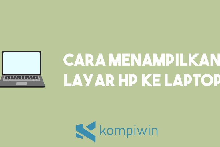 Cara Menampilkan Layar HP Ke Laptop 3
