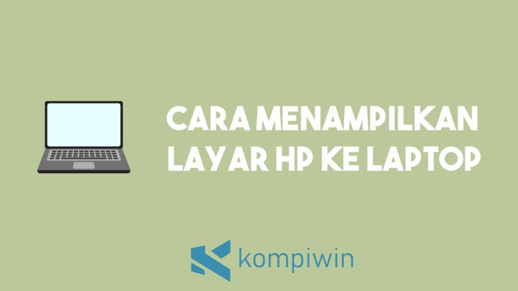 Cara Menampilkan Layar HP Ke Laptop 7