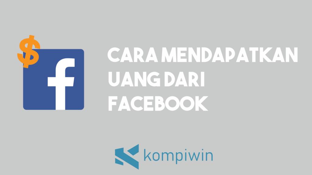 Cara Mendapatkan Uang Dari Facebook 1