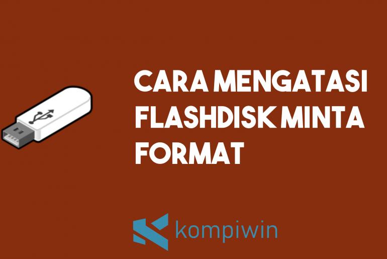 Cara Mengatasi Flashdisk Minta Format 2