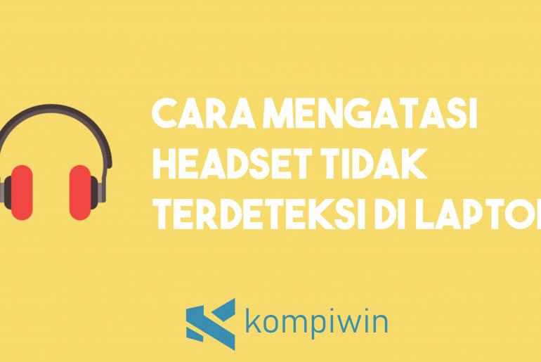 Cara Mengatasi Headset Tidak Terdeteksi Di Laptop 1
