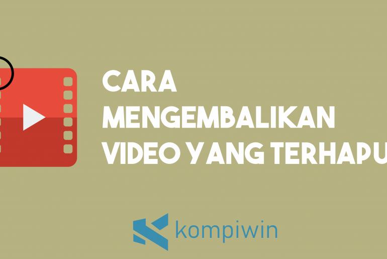 Cara Mengembalikan Video Yang Terhapus 1