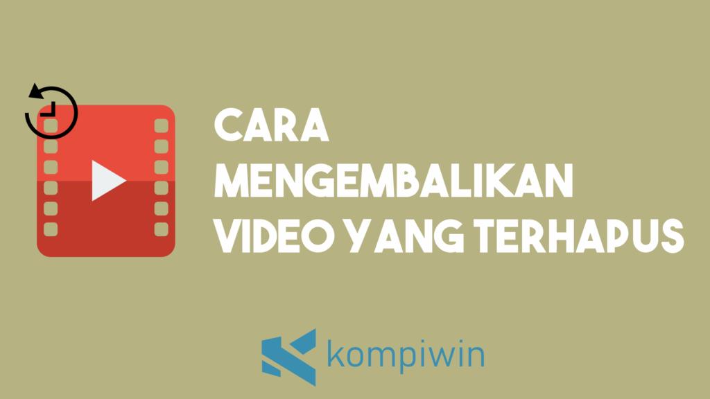 Cara Mengembalikan Video Yang Terhapus 2