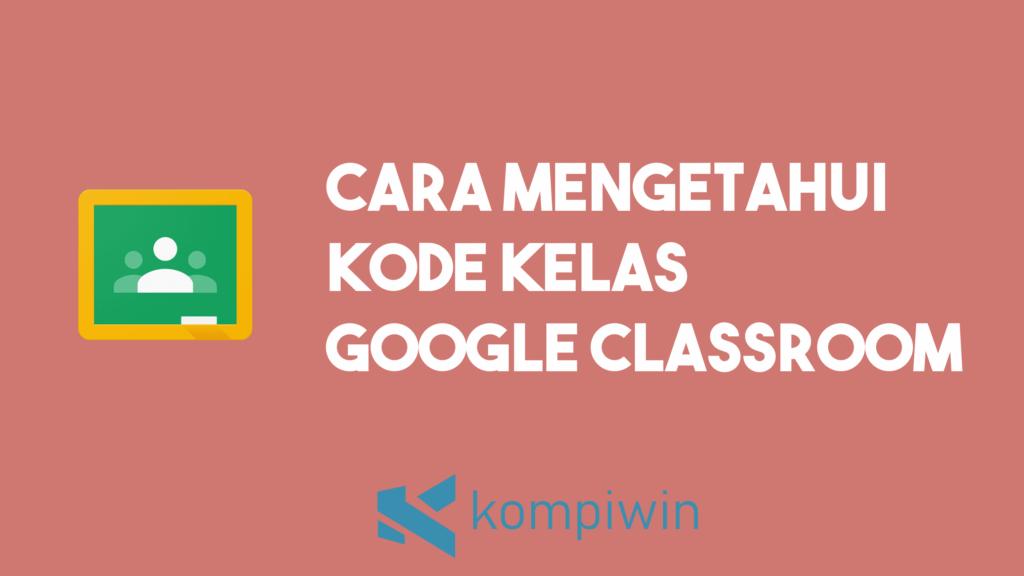 Cara Mengetahui Kode Kelas Google Classroom 4
