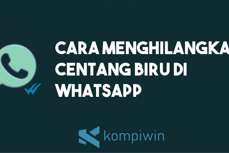 Cara Menghilangkan Centang Biru Di Whatsapp 1