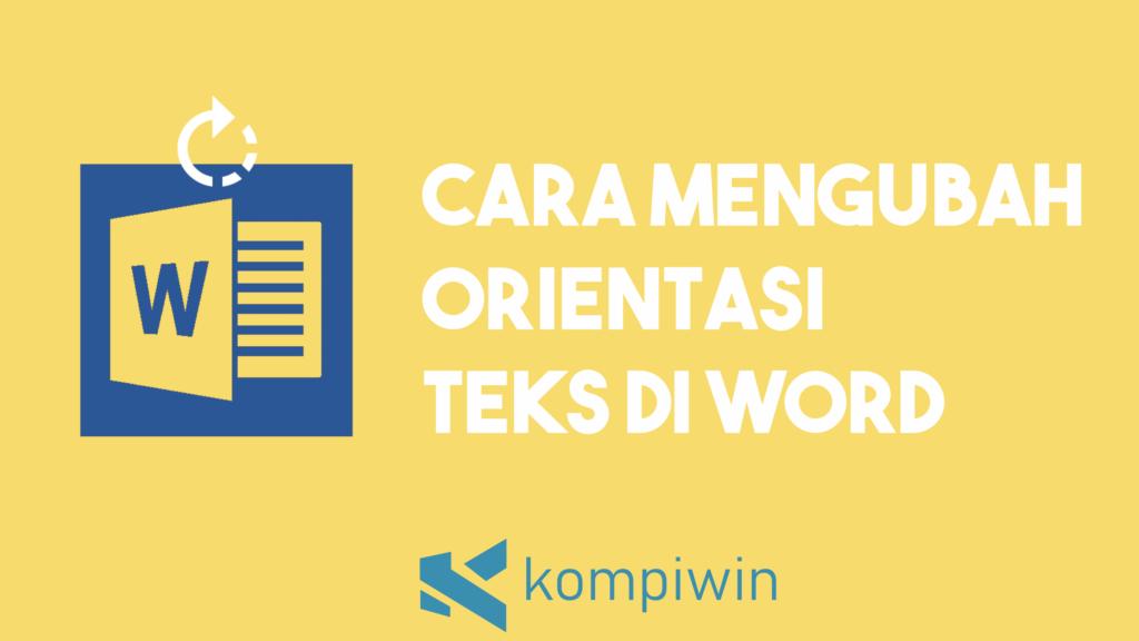 Cara Mengubah Orientasi Teks Di Word 4