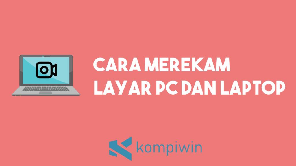 Cara Merekam Layar PC Dan Laptop 6