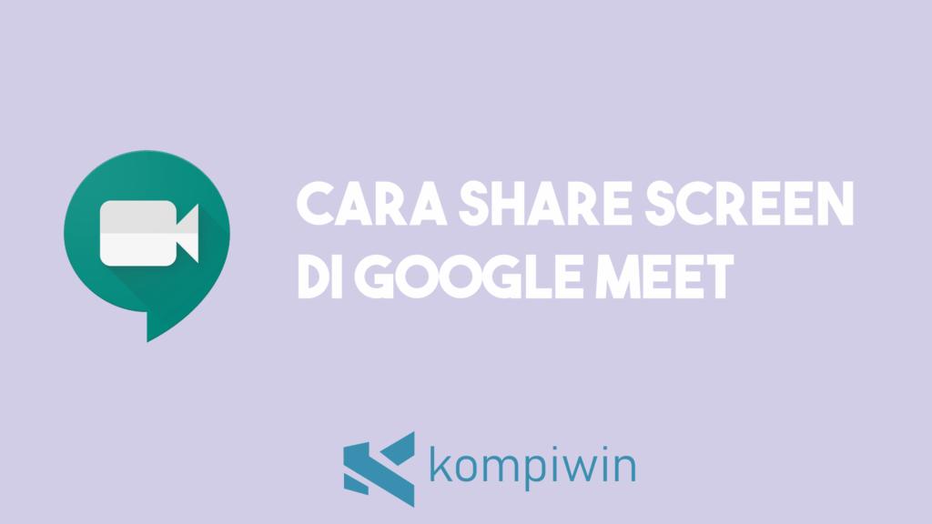 Cara Share Screen Google Meet 1