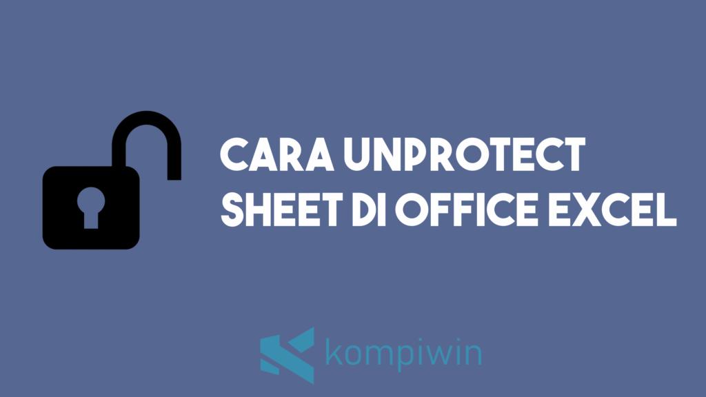 Cara Unprotect Excel 3
