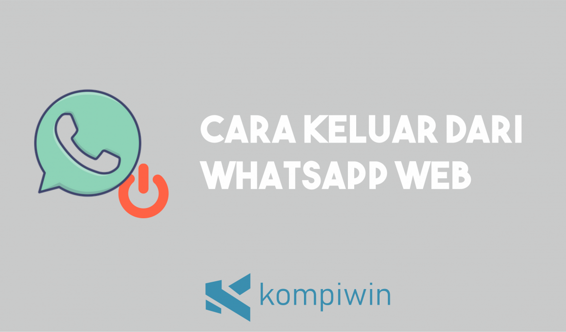 Cara Keluar (Log Out) Dari WhatsApp Web 1