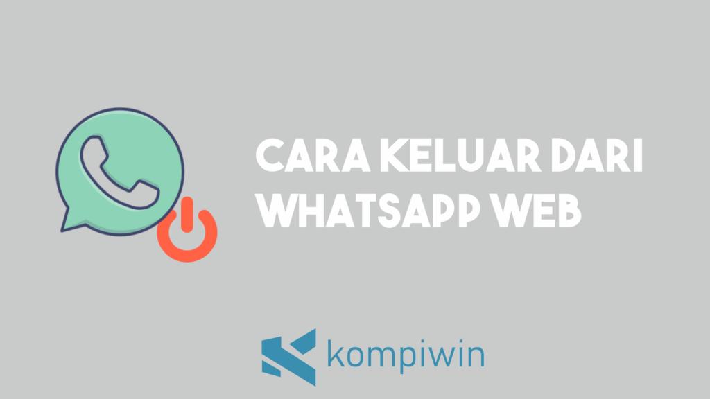 Cara Keluar (Log Out) Dari WhatsApp Web 2