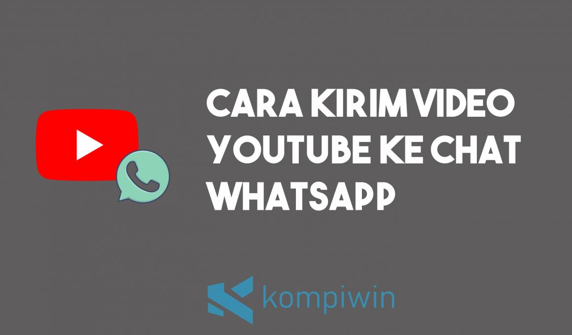 Cara Kirim Video YouTube Ke Chat WhatsApp 1