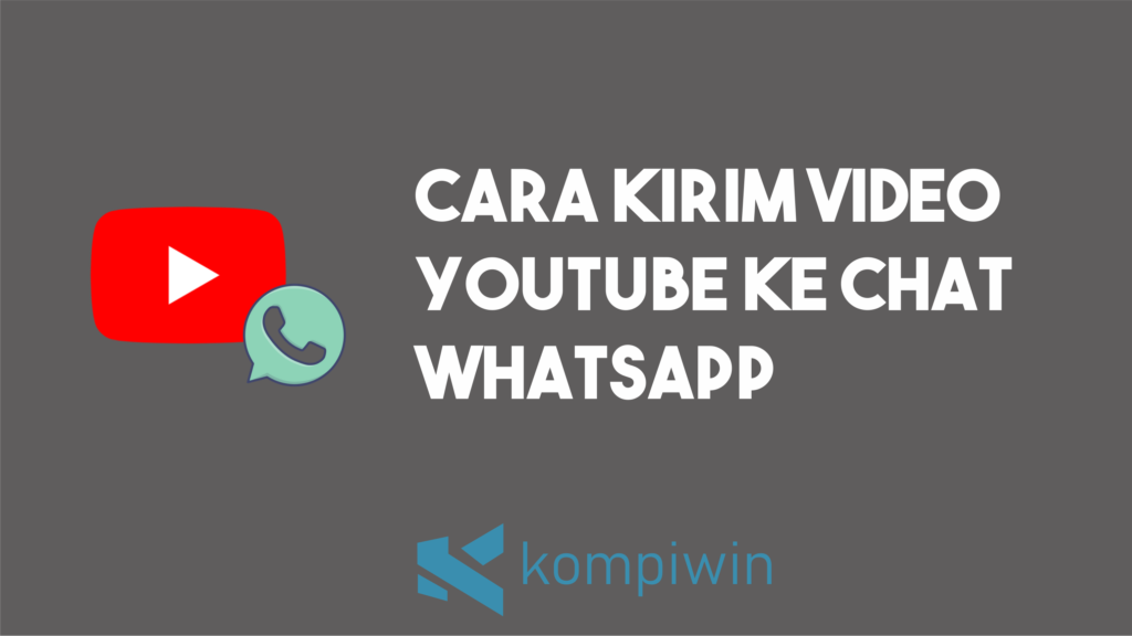 Cara Kirim Video YouTube Ke Chat WhatsApp 6