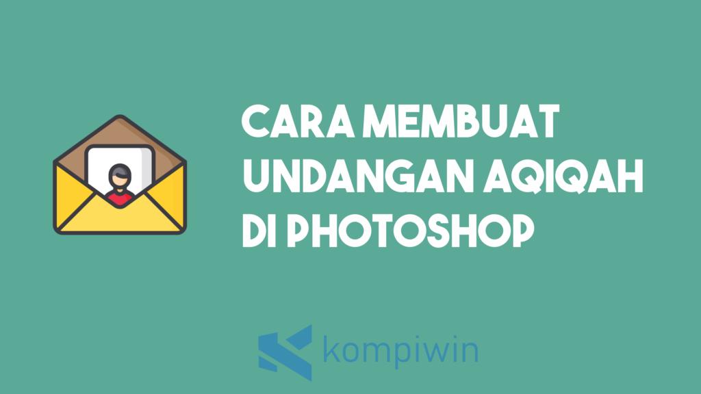 Cara Membuat Undangan Aqiqah Di Photoshop 5