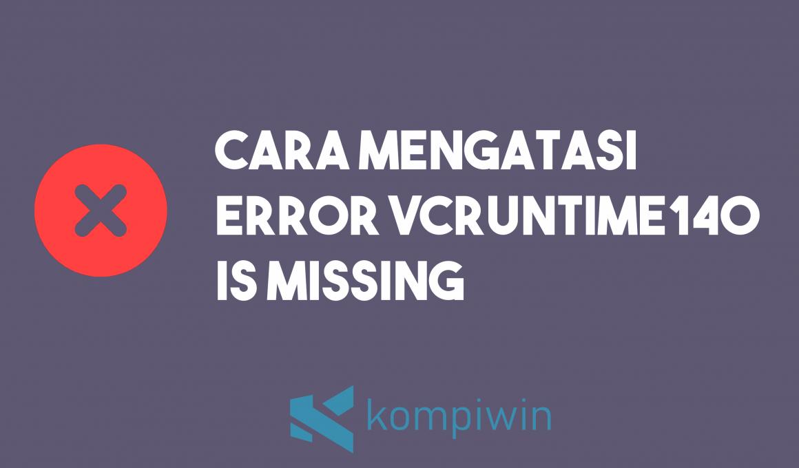 Cara Mengatasi Error VCRUNTIME-140.DLL Is Missing 4