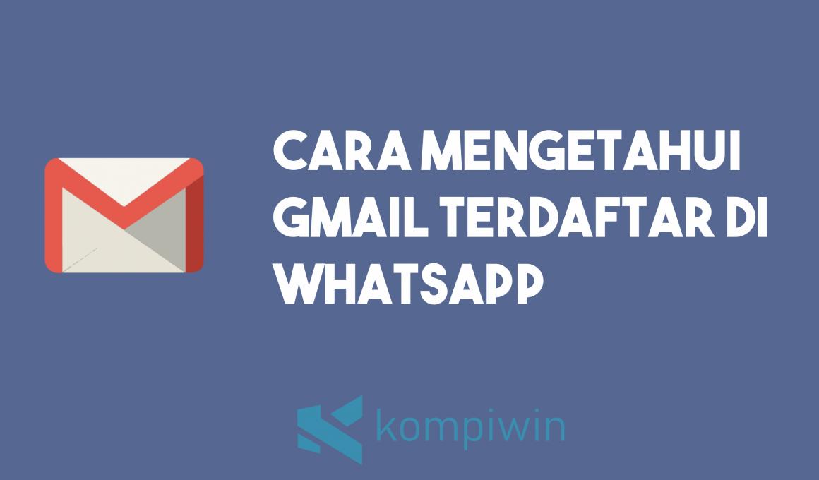 Cara Mengetahui Gmail Yang Terdaftar Di WhatsApp 1